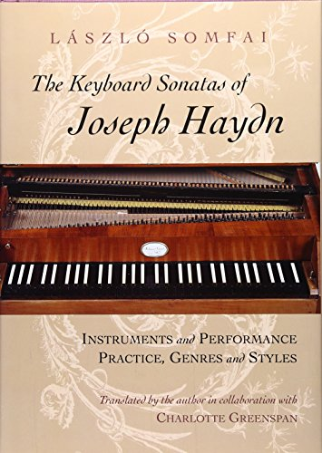 9780226768144: The Keyboard Sonatas of Joseph Haydn: Instruments and Performance Practice, Genres and Styles (Phoenix Poets (Hardcover))
