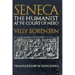 9780226768274: Seneca: The Humanist at the Court of Nero