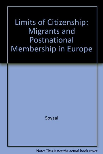 9780226768410: Limits of Citizenship: Migrants and Postnational Membership in Europe