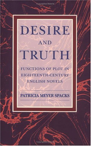 9780226768472: Desire and Truth: Functions of Plot in Eighteenth-Century English Novels