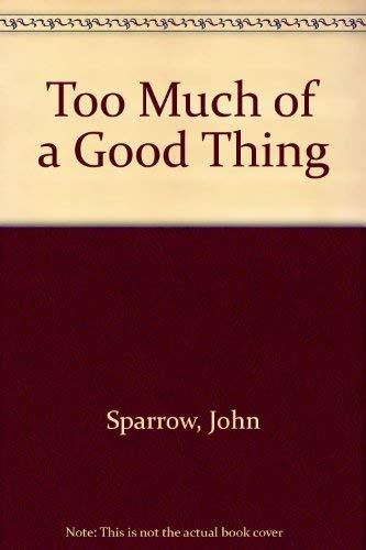 Too Much of a Good Thing: John Hanbury Angus Sparrow