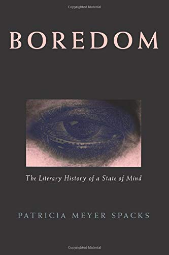 9780226768540: Boredom: The Literary History of a State of Mind