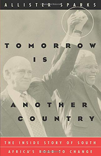 9780226768557: Tomorrow Is Another Country: The Inside Story of South Africa's Road to Change