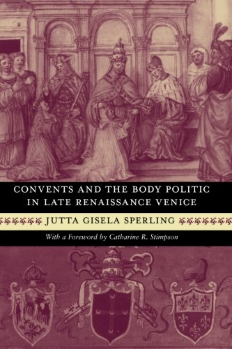Convents and the Body Politic in Late: Jutta Gisela Sperling
