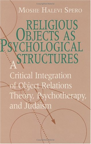 Religious objects as psychological structures : a critical integration of object relations theory, ...