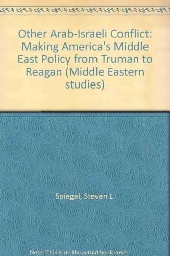 9780226769615: The other Arab-Israeli conflict: Making America's Middle East policy, from Truman to Reagan (Middle Eastern studies)