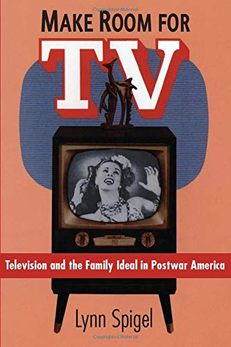 9780226769677: Make Room for TV: Television and the Family Ideal in Postwar America