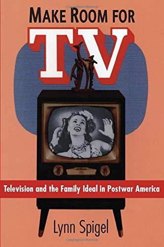 Make Room for TV : Television and: Lynn Spigel