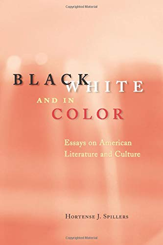 9780226769806: Black, White, and in Color Essays on American Literature and Culture