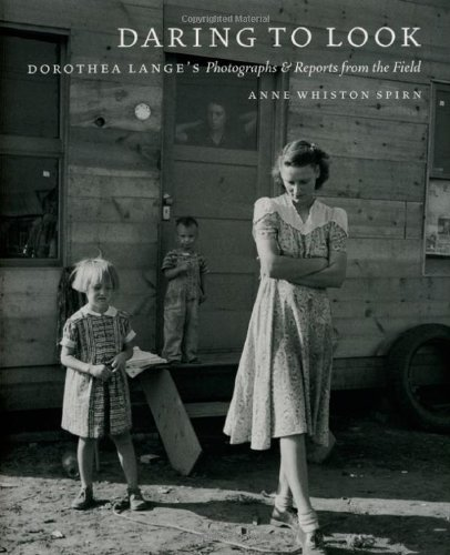 9780226769844: Daring to Look: Dorothea Lange's Photographs and Reports from the Field