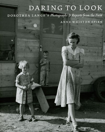 9780226769851: Daring to Look: Dorothea Lange's Photographs and Reports from the Field