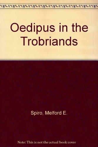 Oedipus in the Trobriands: Spiro, Melford E.