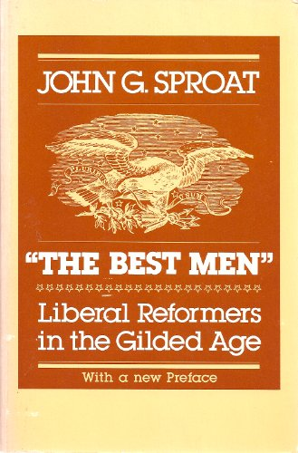9780226769905: The Best Men: Liberal Reformers in the Gilded Age