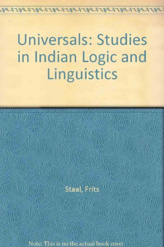 Universals: Studies in Indian Logic and Linguistics: Staal, Frits