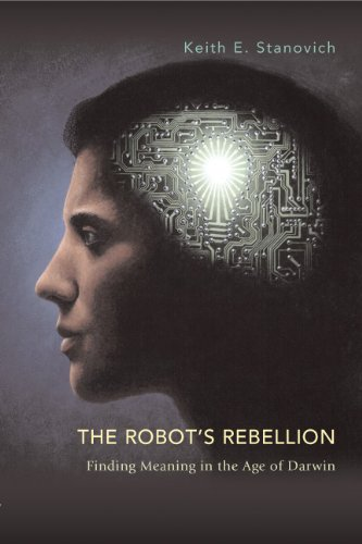 9780226770895: The Robot's Rebellion: Finding Meaning in the Age of Darwin