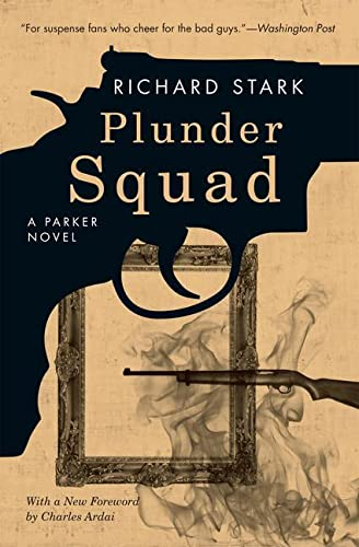 Plunder Squad: A Parker Novel (Parker Novels): Stark, Richard