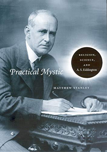 9780226770970: Practical Mystic: Religion, Science, and A. S. Eddington
