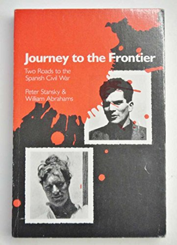 9780226771113: Journey to the Frontier: Two Roads to the Spanish Civil War