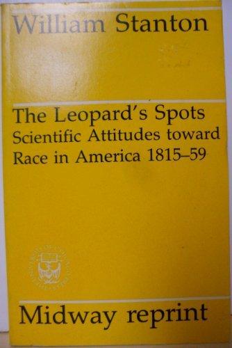 9780226771243: The Leopard's Spots: Scientific Attitudes Toward Race in America 1815-59 (Midway Reprints Series)