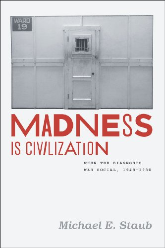 9780226771472: Madness Is Civilization: When the Diagnosis Was Social, 1948-1980