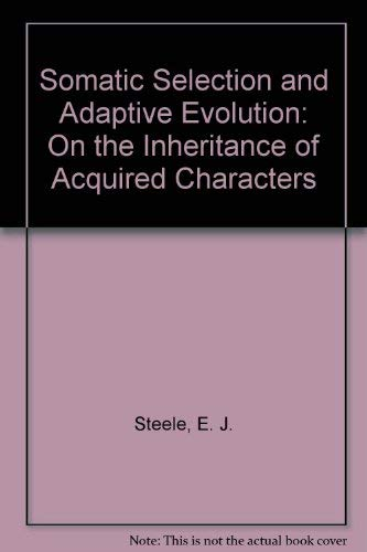 9780226771625: Somatic Selection and Adaptive Evolution: On the Inheritance of Acquired Characters