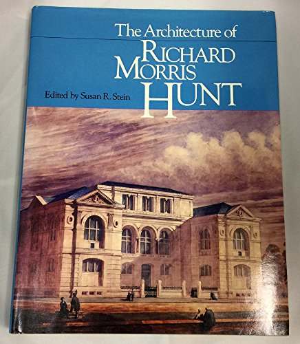 9780226771687: The Architecture of Richard Morris Hunt
