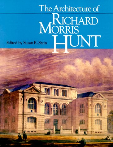 9780226771694: The Architecture of Richard Morris Hunt