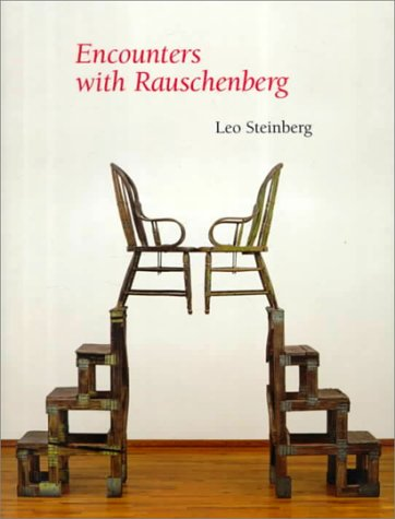 9780226771823: Encounters with Rauschenberg: A Lavishly Illustrated Lecture