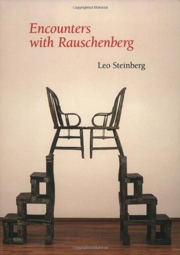9780226771830: Encounters with Rauschenberg: A Lavishly Illustrated Lecture