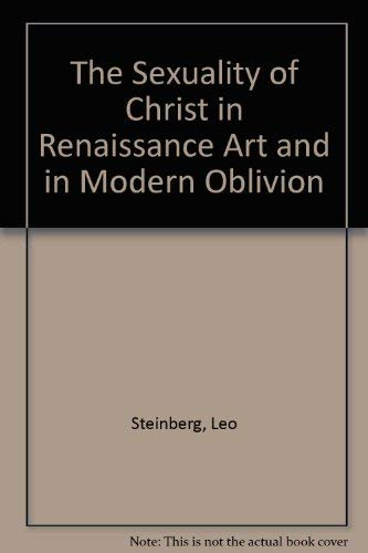 9780226771861: The Sexuality of Christ in Renaissance Art and in Modern Oblivion