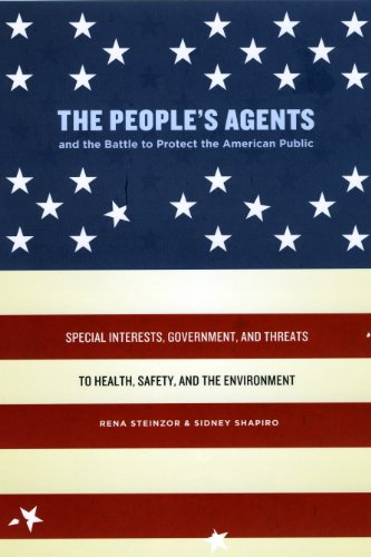 9780226772028: The People's Agents and the Battle to Protect the American Public: Special Interests, Government, and Threats to Health, Safety, and the Environment