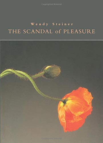 9780226772240: The Scandal of Pleasure: Art in an Age of Fundamentalism