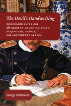 9780226772417: The Devil's Handwriting: Precoloniality and the German Colonial State in Qingdao, Samoa, and Southwest Africa (Chicago Studies in Practices of Meaning)