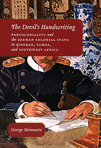 9780226772431: The Devil's Handwriting: Precoloniality and the German Colonial State in Qingdao, Samoa, and Southwest Africa (Chicago Studies in Practices of Meaning)