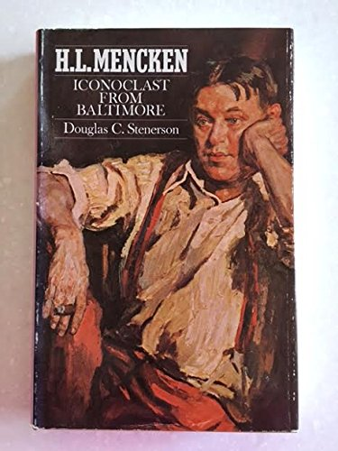 9780226772493: H.L. Mencken: Iconoclast from Baltimore