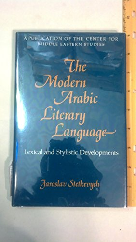 9780226773384: The Modern Arabic Literary Language: Lexical and Stylistic Developments (Centre for Middle Eastern Studies)