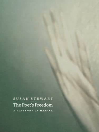 9780226773872: The Poet's Freedom: A Notebook on Making