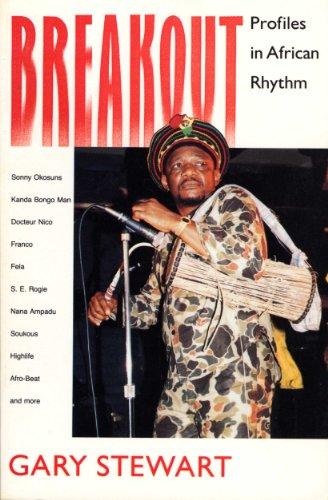 Breakout: Profiles in African Rhythm (0226774058) by Stewart, Gary