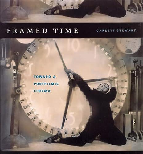 9780226774169: Framed Time: Toward a Postfilmic Cinema (Cinema and Modernity Series)
