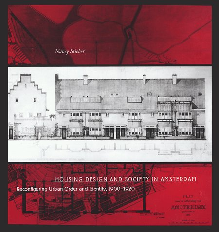 9780226774176: Housing Design & Society in Amsterdam - Reconfiguring Urban Order & Identity 1900-1920