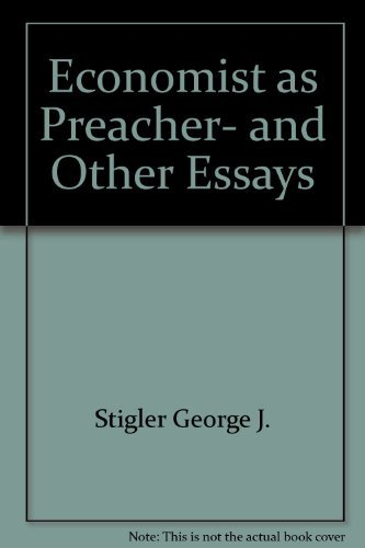 The Economist as Preacher and Other Essays