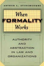 9780226774954: When Formality Works: Authority and Abstraction in Law and Organizations