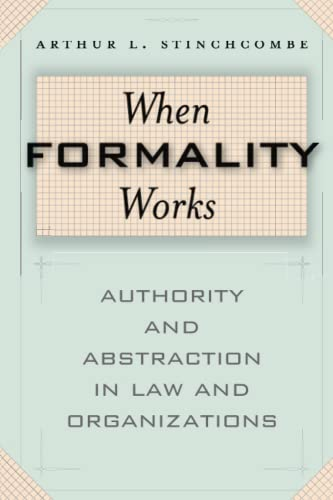 9780226774961: When Formality Works: Authority and Abstraction in Law and Organizations