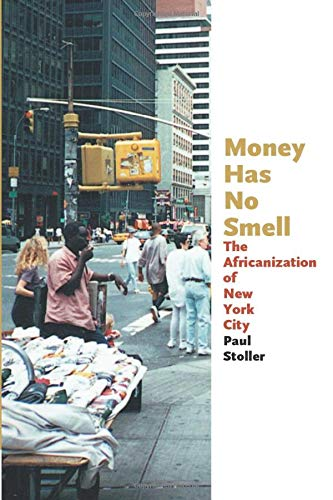 9780226775302: Money Has No Smell: The Africanization of New York City