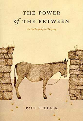 9780226775340: The Power of the Between: An Anthropological Odyssey