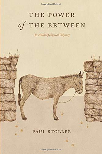 9780226775357: The Power of the Between: An Anthropological Odyssey