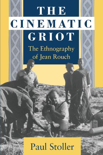 9780226775487: The Cinematic Griot: The Ethnography of Jean Rouch