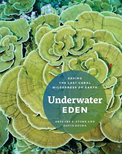 9780226775609: Underwater Eden: Saving the Last Coral Wilderness on Earth