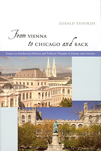 9780226776361: From Vienna to Chicago and Back: Essays on Intellectual History and Political Thought in Europe and America