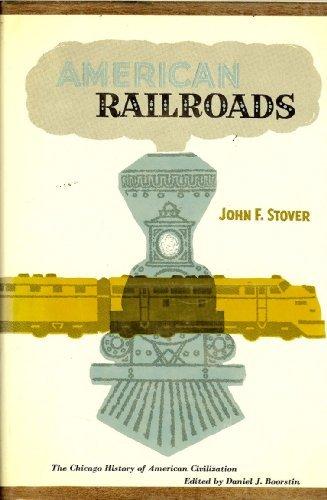 9780226776545: American Railroads (History of American Civilization)